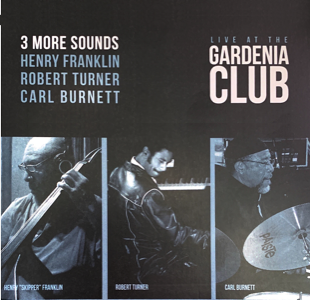 3 More Sounds Live at the Gardenia Club